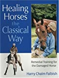 Healing Horses the Classical Way, Harry Chaim Faibish, 0851319289