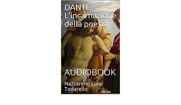 DANTE Lincarnazione della poesia: AUDIOBOOK (Italian Edition) eBook: Nazzareno Luigi Todarello: Amazon.es: Tienda Kindle