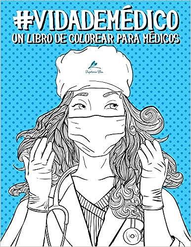 Vida de médico: Un libro de colorear para médicos: Amazon.es ...