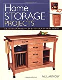 Home Storage Projects: Creative Solutions for Every Room in the House ...