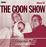The Goon Show: Volume 28: The Indigestion Waltz (BBC Audio)