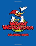 Woody Woodpecker Coloring Book: Coloring Book for Kids and Adults, Activity Book, Great Starter Book for Children (Coloring Book for Adults Relaxation and for Kids Ages 4-12)