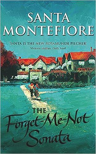 The Forget-Me-Not Sonata: Santa Montefiore: 9780340822890: Amazon.com: Books