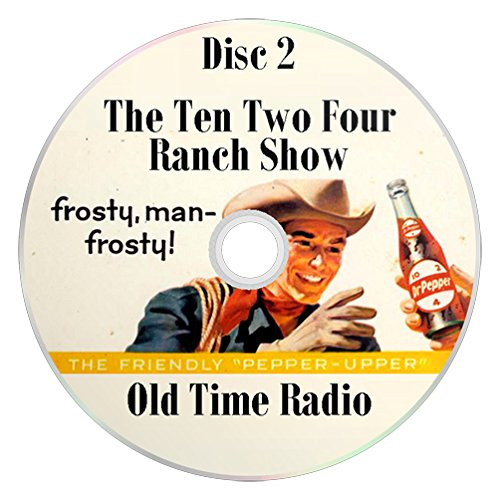 The Ten Two Four Ranch Show (10-2-4) (OTR) Old Time Radio (Dr. Pepper) (2 x mp3 CD) 123 (Thriller Light Show Halloween)
