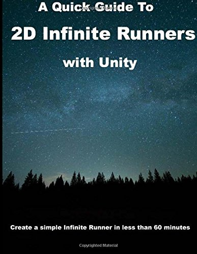 Read Online A Quick Guide to 2D Infinite Runners with Unity: Create a simple Infinite Runner in less than 60 minutes (Volume 4) ebook