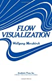 Flow Visualization, Merzkirch, Wolfgang, 0124913504