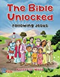 The Bible Unlocked: Following Jesus (edition in black and white): Student Workbook (black and white edition) (Volume 1)