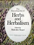 The Encyclopedia of Herbs and Herbalism, Malcolm (edited by) Stuart, 0448154722