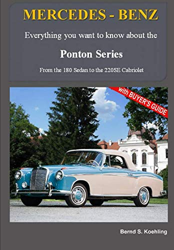 MERCEDES-BENZ, The 1950s Ponton Series: From the 180 Sedan to the 220SE Cabriolet (Mercedes Oil Benz)