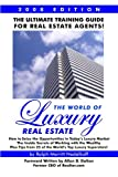 luxury world - The World Of Luxury Real Estate: The Ultimate Training Guide For Real Estate Agents!