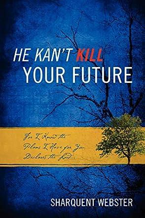 He Kan't Kill Your Future