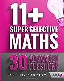 11+ Super Selective Maths: 30 Advanced Questions - Book 2: Volume 2