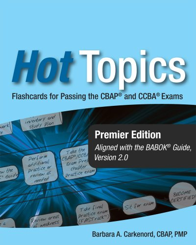 Hot Topics CBAP and CCBA Exam Flashcards for Business Analysis Certification