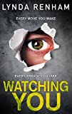 WATCHING YOU - The gripping edge-of-the-seat thriller with a stunning twist