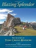 Blazing Splendor, Tulku Urgyen Rinpoche, 9627341568