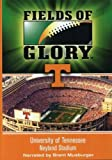 Fields of Glory: University of Tennessee- Neyland Stadium