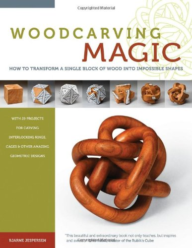 Download Woodcarving Magic: How to Transform A Single Block of Wood Into Impossible Shapes ebook