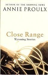 Close Range: Wyoming Stories: v. 1 (Wyoming Stories 1)