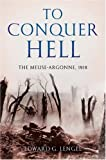 To Conquer Hell, Edward G. Lengel and Ed Lengel, 0805079319