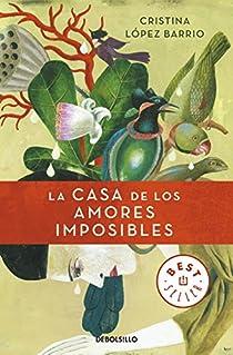 La casa de los amores imposibles par López Barrio