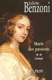 Marie des passions [02], Benzoni, Juliette