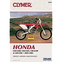 Honda CRF250R (2004), CRF250X (2004) AND CRF450R 2002-2004 (Clymer Manuals: Motorcycle Repair)
