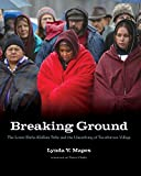 Breaking Ground: The Lower Elwha Klallam Tribe and the Unearthing of Tse-whit-zen Village (Capell Family Books)