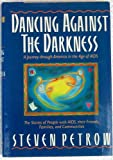 Dancing Against the Darkness, Steven Petrow, 0669243094