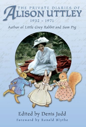 Blythe Journal (The Private Diaries of Alison Uttley: Author of Little Grey Rabbit, Foreword by Ronald Blythe)
