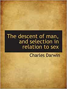 The descent of man and selection in relation to sex pic 96