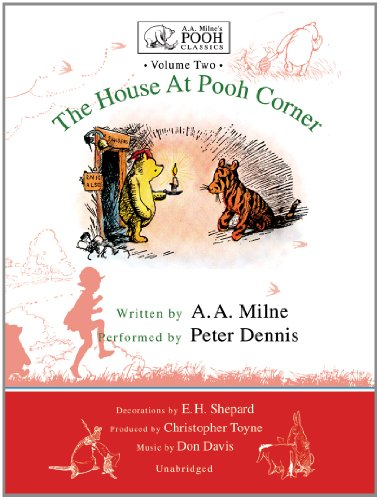 The House At Pooh Corner (A.A. Milne's Poohs Classics, Volume 2) (Winnie-The-Pooh) by Blackstone Audiobooks, Inc.