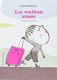 La valise rose par Susie Morgenstern