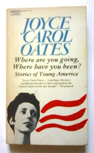 an analysis of joyce carol oatess where are you going where have you been 'where are you going, where have you been': joyce carol oates (women  writers: texts and contexts) kindle edition by.