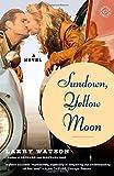 Sundown, Yellow Moon: A Novel