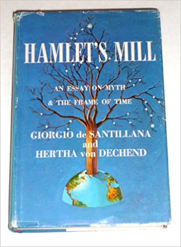 Hamlets Mill An Essay On Myth And The Frame Of Time Giorgio De  Hamlets Mill An Essay On Myth And The Frame Of Time Giorgio De  Santillana Hertha Von Dechend  Amazoncom Books Health Care Essay also Thesis For An Essay  Examples Of English Essays
