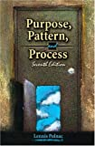 img - for PURPOSE, PATTERN, AND PROCESS by POLNAC LENNIS (2005-08-30) book / textbook / text book
