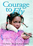 Courage to Fly (Northern Lights Books for Children)