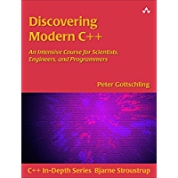 Discovering Modern C++: An Intensive Course for Scientists, Engineers, and Programmers (C++ In-Depth Series) (English Edition)