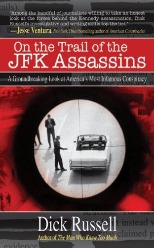 On the Trail of the JFK Assassins: A Groundbreaking Look at America's Most Infamous Conspiracy cover