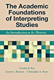 img - for The Academic Foundations of Interpreting Studies: An Introduction to Its Theories book / textbook / text book