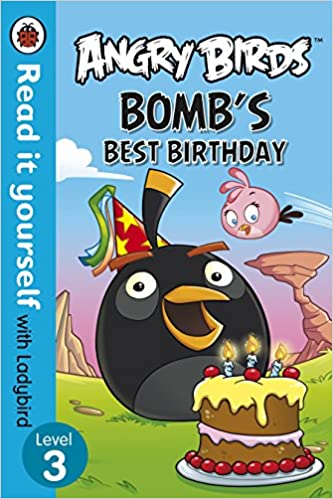 Angry birds bombs best birthday read it yourself with ladybird angry birds bombs best birthday read it yourself with ladybird level 3 amazon author 8601404719554 books solutioingenieria Choice Image