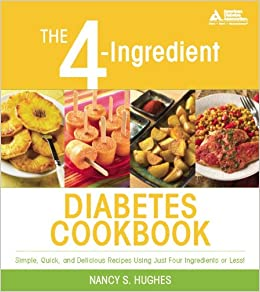 The 4 ingredient diabetes cookbook nancy s hughes 9781580402781 the 4 ingredient diabetes cookbook nancy s hughes 9781580402781 amazon books forumfinder Image collections