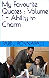 img - for My Favourite Quotes : Volume 1 - Ability to Charm book / textbook / text book