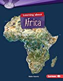 Learning About Africa (Searchlight Books) (Searchlight Books Do You Know the Continents?)