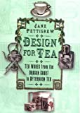 Design for Tea, Jane Pettigrew, 0750932848