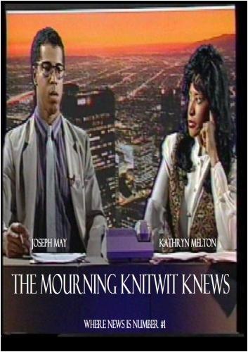 The Mourning Knitwit Knews Vol. 1 by Kathryn Melton, Roz Baker, Willie Brown, Blayne Thompson, Suzanne Daniels,Ross Allen,Randy De-troit. Joseph May