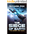 The Siege of Earth (The Ember War Saga Book 7)