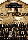 img - for Bowling Green (OH) (Images of America) by Frederick N. Honneffer (2004-04-26) book / textbook / text book
