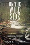 On the Wild Side, Clyde L. Hampton, 1481737252