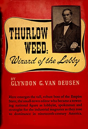 (Thurlow Weed, wizard of the lobby,)